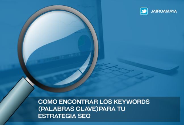 Como-encontrar-los-Keywords--(palabras-clave)para-tu--estrategia-SEO